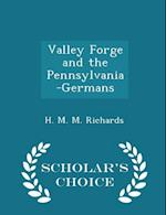 Valley Forge and the Pennsylvania-Germans - Scholar's Choice Edition af H. M. M. Richards