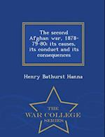 The second Afghan war, 1878-79-80; its causes, its conduct and its consequences - War College Series af Henry Bathurst Hanna