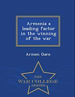 Armenia a Leading Factor in the Winning of the War - War College Series af Armen Garo