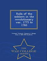 Rolls of the Soldiers in the Revolutionary War, 1775 to 1783 - War College Series af John E. 1831-1915 Goodrich, Vermont Vermont, Chauncey L. Knapp