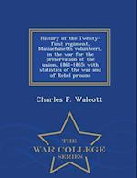 History of the Twenty-first regiment, Massachusetts volunteers, in the war for the preservation of the union, 1861-1865: with statistics of the war an af Charles F. Walcott