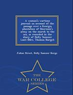 A woman's wartime journal; an account of the passage over a Georgia plantation of Sherman's army on the march to the sea, as recorded in the diary of