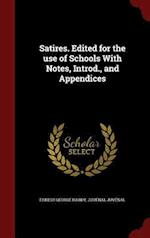 Satires. Edited for the use of Schools With Notes, Introd., and Appendices af Juvenal Juvenal, Ernest George Hardy