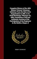 Complete History of the 46th Illinois Veteran Volunteer Infantry, From the Date of its Organization in 1861, to its Final Discharge, February 1st, 186