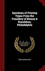 Specimen of Printing Types from the Foundery of Binney & Ronaldson, Philadelphia af Binny, . Ronaldson