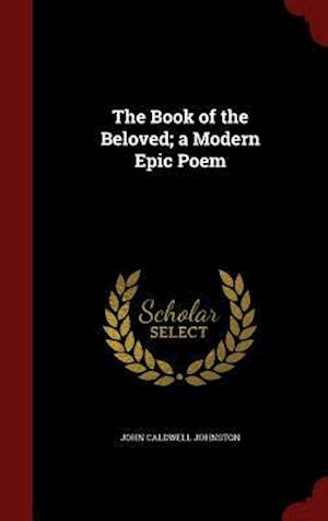 The Book of the Beloved; a Modern Epic Poem