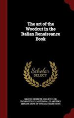 The Art of the Woodcut in the Italian Renaissance Book af Bennett Gilbert