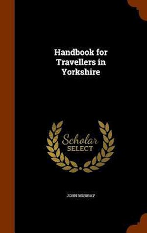 Handbook for Travellers in Yorkshire