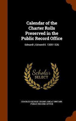 Calendar of the Charter Rolls Preserved in the Public Record Office