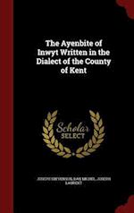 The Ayenbite of Inwyt Written in the Dialect of the County of Kent af Joseph Stevenson, Dan Michel, Joseph Laurent