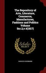 The Repository of Arts, Literature, Commerce, Manufactures, Fashions and Politics Volume Ser.2,v.4(1817)