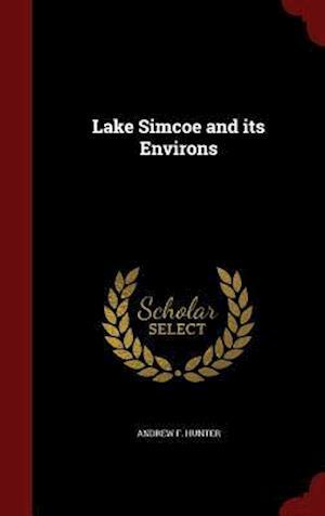 Lake Simcoe and its Environs