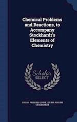 Chemical Problems and Reactions, to Accompany Stockhardt's Elements of Chemistry af Josiah Parsons Cooke, Julius Adolph Stöckhardt