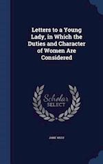 Letters to a Young Lady, in Which the Duties and Character of Women Are Considered