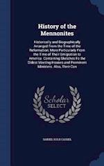 History of the Mennonites: Historically and Biographically Arranged From the Time of the Reformation; More Particularly From the Time of Their Emigrat