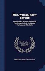 Man, Woman, Know Thyself! af Elmer Jefferson Bartholomew