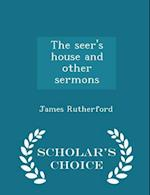 The Seer's House and Other Sermons - Scholar's Choice Edition af James Rutherford