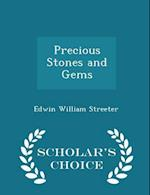 Precious Stones and Gems - Scholar's Choice Edition af Edwin William Streeter