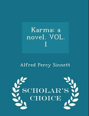 Karma: a novel. VOL. I - Scholar's Choice Edition