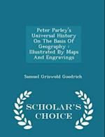 Peter Parley's Universal History on the Basis of Geography af Samuel Griswold Goodrich