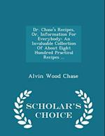 Dr. Chase's Recipes, Or, Information for Everybody af Alvin Wood Chase
