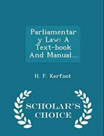 Parliamentary Law: A Text-book And Manual... - Scholar's Choice Edition