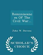 Reminiscences Of The Civil War... - Scholar's Choice Edition