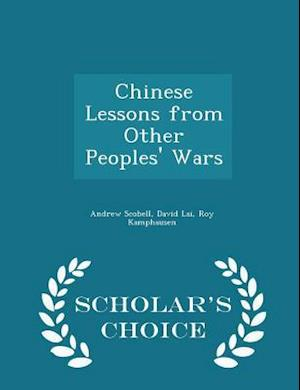Chinese Lessons from Other Peoples' Wars - Scholar's Choice Edition