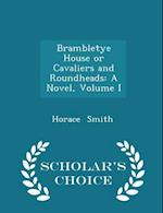 Brambletye House or Cavaliers and Roundheads af Horace Smith