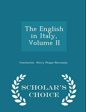 The English in Italy, Volume II - Scholar's Choice Edition