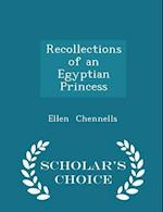 Recollections of an Egyptian Princess - Scholar's Choice Edition af Ellen Chennells