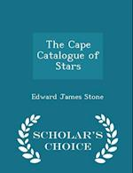 The Cape Catalogue of Stars - Scholar's Choice Edition af Edward James Stone