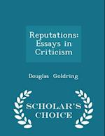 Reputations: Essays in Criticism - Scholar's Choice Edition