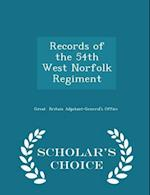 Records of the 54th West Norfolk Regiment - Scholar's Choice Edition