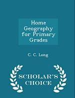 Home Geography for Primary Grades - Scholar's Choice Edition