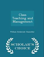 Class Teaching and Management - Scholar's Choice Edition af William Estabrook Chancellor