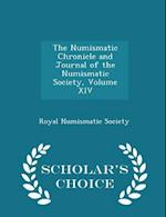 The Numismatic Chronicle and Journal of the Numismatic Society, Volume XIV - Scholar's Choice Edition af Royal Numismatic Society