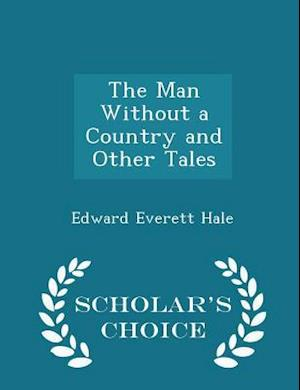 The Man Without a Country and Other Tales - Scholar's Choice Edition
