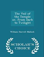The Veil of the Temple af William Hurrell Mallock