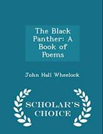The Black Panther: A Book of Poems - Scholar's Choice Edition