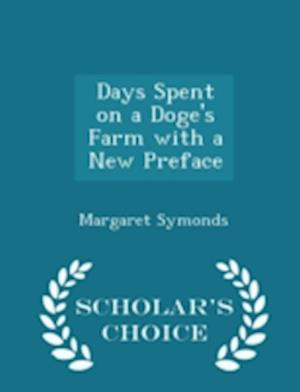 Days Spent on a Doge's Farm with a New Preface - Scholar's Choice Edition