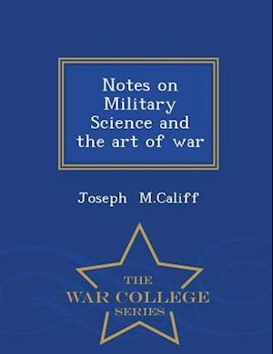 Notes on Military Science and the Art of War - War College Series