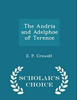 The Andria and Adelphoe of Terence - Scholar's Choice Edition af E. P. Crowell