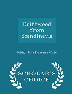 Driftwood from Scandinavia - Scholar's Choice Edition