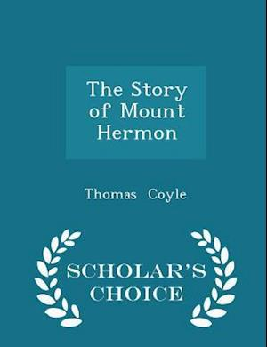 The Story of Mount Hermon - Scholar's Choice Edition