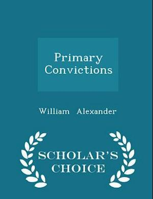 Primary Convictions - Scholar's Choice Edition