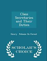 Class Secretaries and Their Duties - Scholar's Choice Edition