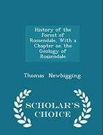 History of the Forest of Rossendale, with a Chapter on the Geology of Rossendale - Scholar's Choice Edition af Thomas Newbigging