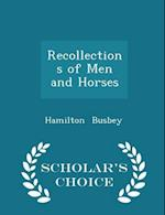 Recollections of Men and Horses - Scholar's Choice Edition af Hamilton Busbey