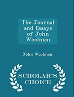 The Journal and Essays of John Woolman - Scholar's Choice Edition af John Woolman